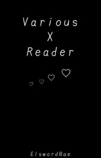 Various X Reader
