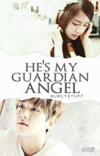 He's My Guardian Angel [completed] #wattys2016 by gurlystuff