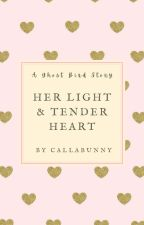 Her Light & Tender Heart (Ghost Bird Fanfiction) by Callabunny