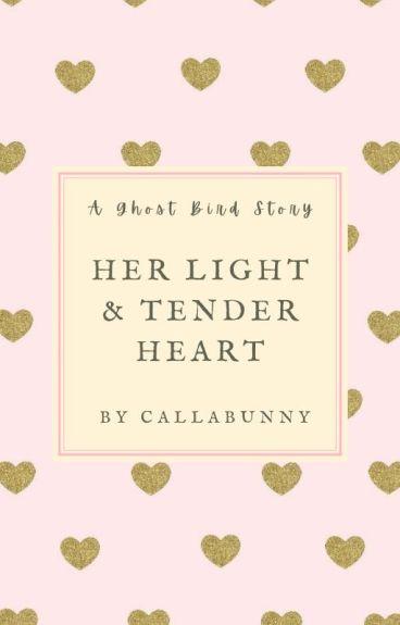 Her Light & Tender Heart (Ghost Bird Fanfiction)