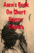 Asen's Book On Short Horror Storiea by asenjam