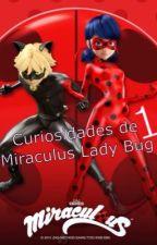 Curiosidades de Miraculus Lady Bug by 1MiraculusLadyBug