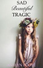 Sad Beautiful Tragic by ashlynann_