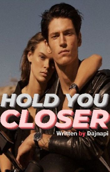 Hold You Closer