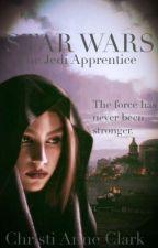Star Wars: The Jedi's Apprentice #Wattys2015 by Christianneclark