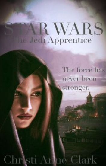 Star Wars: The Jedi's Apprentice #Wattys2015