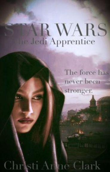 Star Wars: The Jedi's Apprentice #Wattys2015