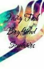 Fairy Tail Boyfriend Scenarios by ChazzidyCheney