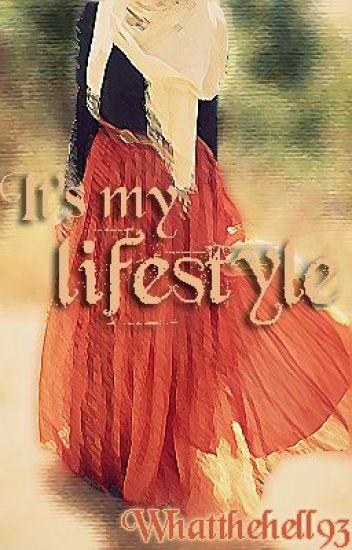 It's my lifestyle