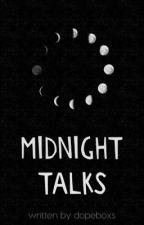 Midnight Talks by dopeboxs