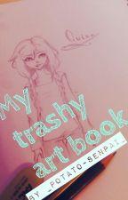 My Trashy Art Book by Suga-Waifu
