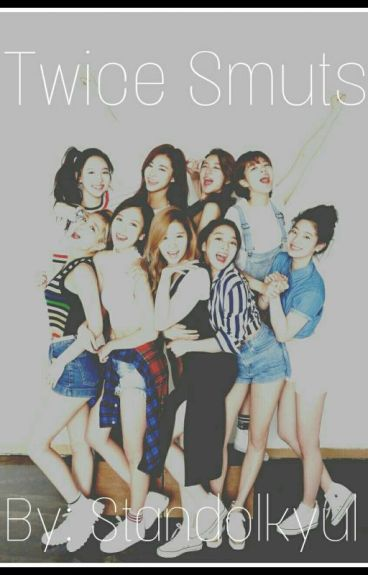 Twice Smuts (Requests Open)