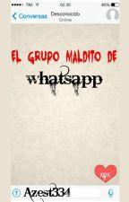 El Grupo Maldito de Whatsapp by Azest334