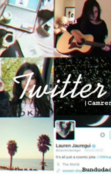 twitter + camren¹ {finished}
