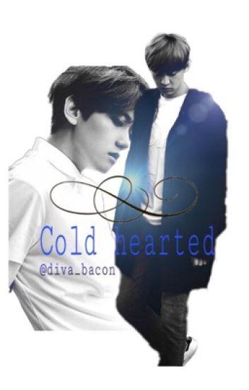 Cold Hearted {BaekYeol/ChanBaek}