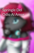 Springle Del Odio Al Amor by MangleMNH