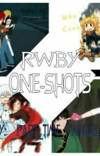 RWBY One Shots by _part_time_fangirl_