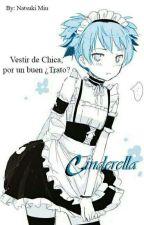 Cinderella© [Yaoi/BL] by Natsuki-Miu