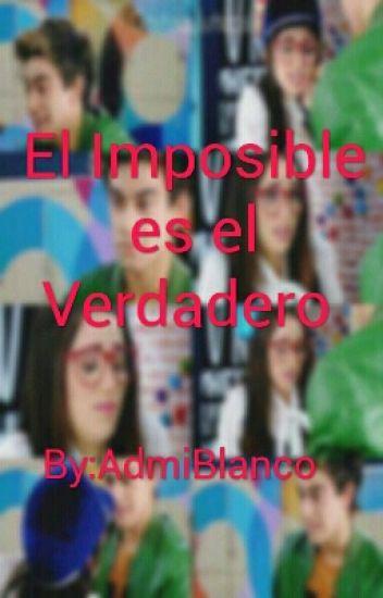 El Imposible Es El Verdadero-Gastina