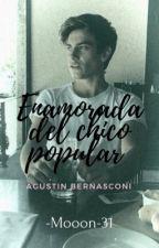 Enamorada Del Chico Popular-Agustín Bernasconi Y Tu-(Terminada) by bernasconista24