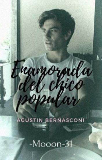 Enamorada Del Chico Popular-Agustín Bernasconi Y Tu-(Terminada)