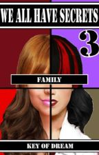 We All Have Secrets - 3 - Family by keyofdream
