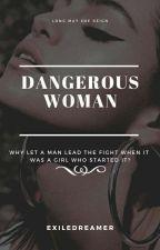 Dangerous Woman  by Jazmine_Carolina