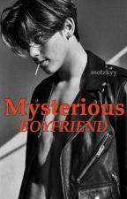 MYSTERIOUS BOYFRIEND by Motzkyy