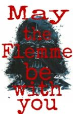 May the Flemme be with you by LoveIsAFailure