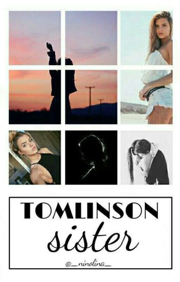 Tomlinson sister {H.S. Ff} /ON HOLD/