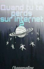 Quand tu te perds sur Internet 2 by chaaamallow