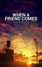 When A Friend Comes 一 JJK.KTH by rashanshine