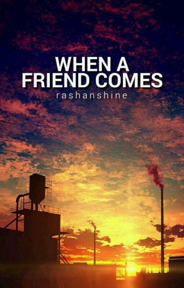 When A Friend Comes 一 JJK.KTH