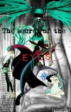 The Secret Of The EYES by White_LmZp