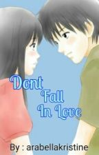 DONT FALL INLOVE by arabellakristine