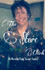 The Store Clerk (A Nerville/Toby Turner Fanfiction) by CosmicCactus