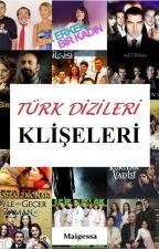 Türk Dizileri Klişeleri by marcelinexdxd