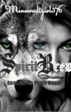 Spirit Bred. by minecraftgirl376