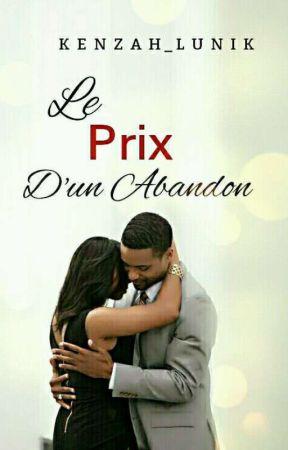 Le Prix D'un Abandon  by KenZah_Lunik