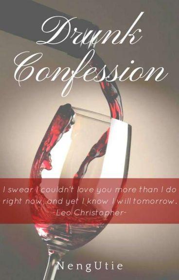 Drunk Confession (Revisi)