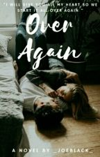 Over again by _JoeBlack_