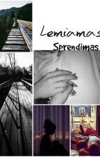 """""""Lemiamas Sprendimas""""  (Z.M) Taisoma  by _Princess_ugne33"""