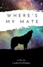 Where's My Mate?  [BOYxBOY] by TiggerLover1234