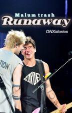 Runaway [Malum Trash]: Sequel to Run by ONXstories