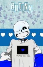 Rutina【Sans x Lectora】|One-Shot's| by -Arisu-
