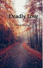 Deadly Love  by beaurose13