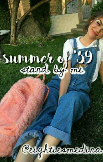summer of '59; stand by me