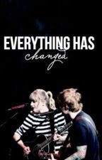 Everything Has Changed by ackelle