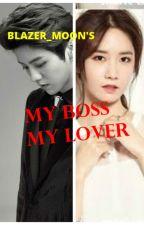My Boss My Lover by blazer_moon