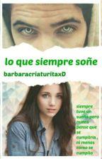 Lo Que Siempre Soñe (Kronno Zomber Y Tu) by barbaracriaturitaxD